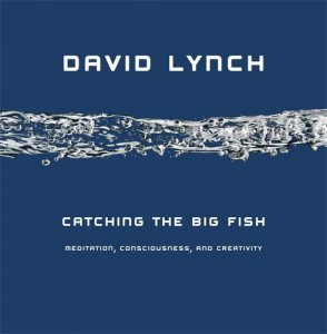 David Lynch, 'Catching the Big Fish' - The Culturium