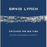 David Lynch, Catching the Big Fish