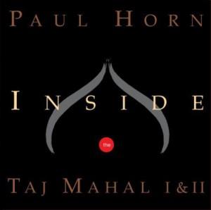 Paul Horn, 'Inside The Taj Mahal I and II' - The Culturium