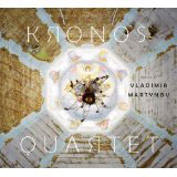 Kronos Quartet, The Music of Vladimir Martynov - The Culturium