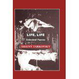 Arseny Tarkovsky, Life, Life - The Culturium