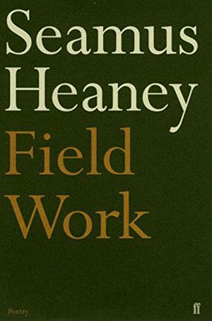 Seamus Heaney, Field Work - The Culturium