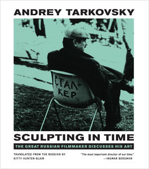 Andrei Tarkovsky, 'Sculpting in Time' - The Culturium