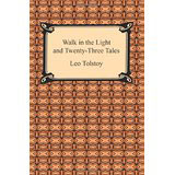 Leo Tolstoy, Walk in the Light and Twenty-Three Tales