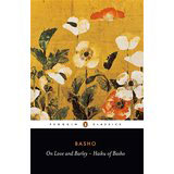 Matsuo Bashō, On Love and Barley