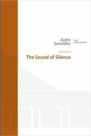 Ajahn Sumedho, The Sound of Silence - The Culturium