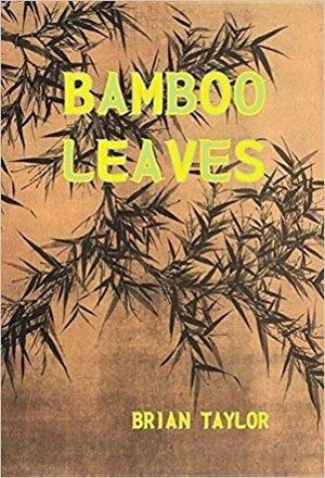 Brian Taylor, Bamboo Leaves - The Culturium