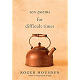 Roger Housden, Ten Poems for Difficult Times