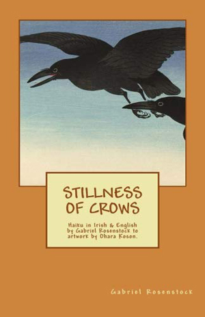 Gabriel Rosenstock, Stillness of Crows - The Culturium