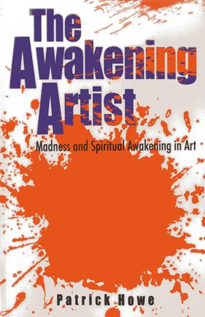Patrick Howe, The Awakening Artist - The Culturium