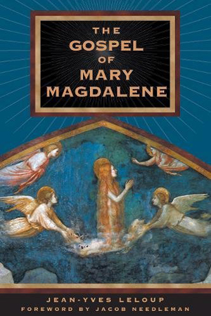 Jean-Yves Leloup, The Gospel of Mary Magdalene - The Culturium