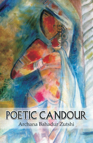 Archana Bahadur Zutshi, Poetic Candour - The Culturium