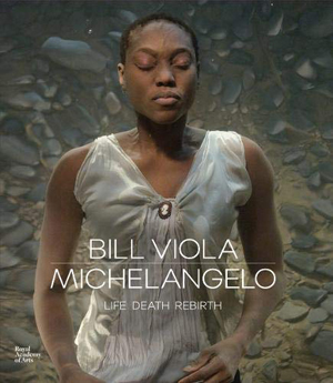 Bill Viola & Michelangelo, Life Death Rebirth - The Culturium