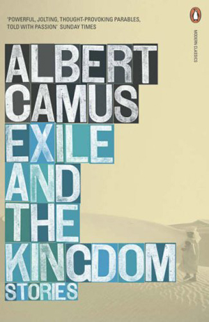 Albert Camus, Exile and the Kingdom - The Culturium