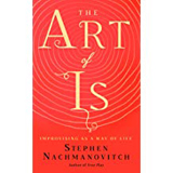 Stephen Nachmanovitch, The Art of Is - The Culturium