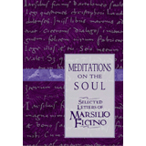 Marsilio Ficino, Meditations on the Soul - The Culturium
