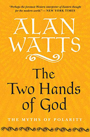 Alan Watts, The Two Hands of God - The Culturium